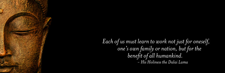 Each of us must learn to work not just for oneself, one's own family or nation, but for the benefit of all humankind.